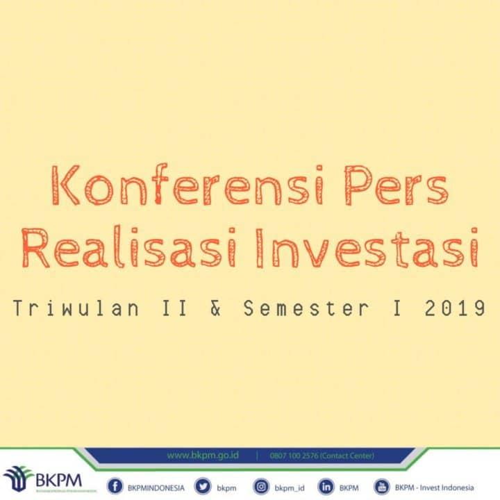 Realisasi Investasi Triwulan Ii Tahun 2019 Tembus Angka Dua Ratus Triliun Rupiah