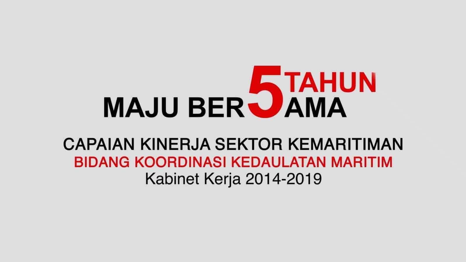 Capaian Kinerja Sektor Kemaritiman Bidang Koordinasi Kedaulatan Maritim – Kabinet Kerja 2014-2019