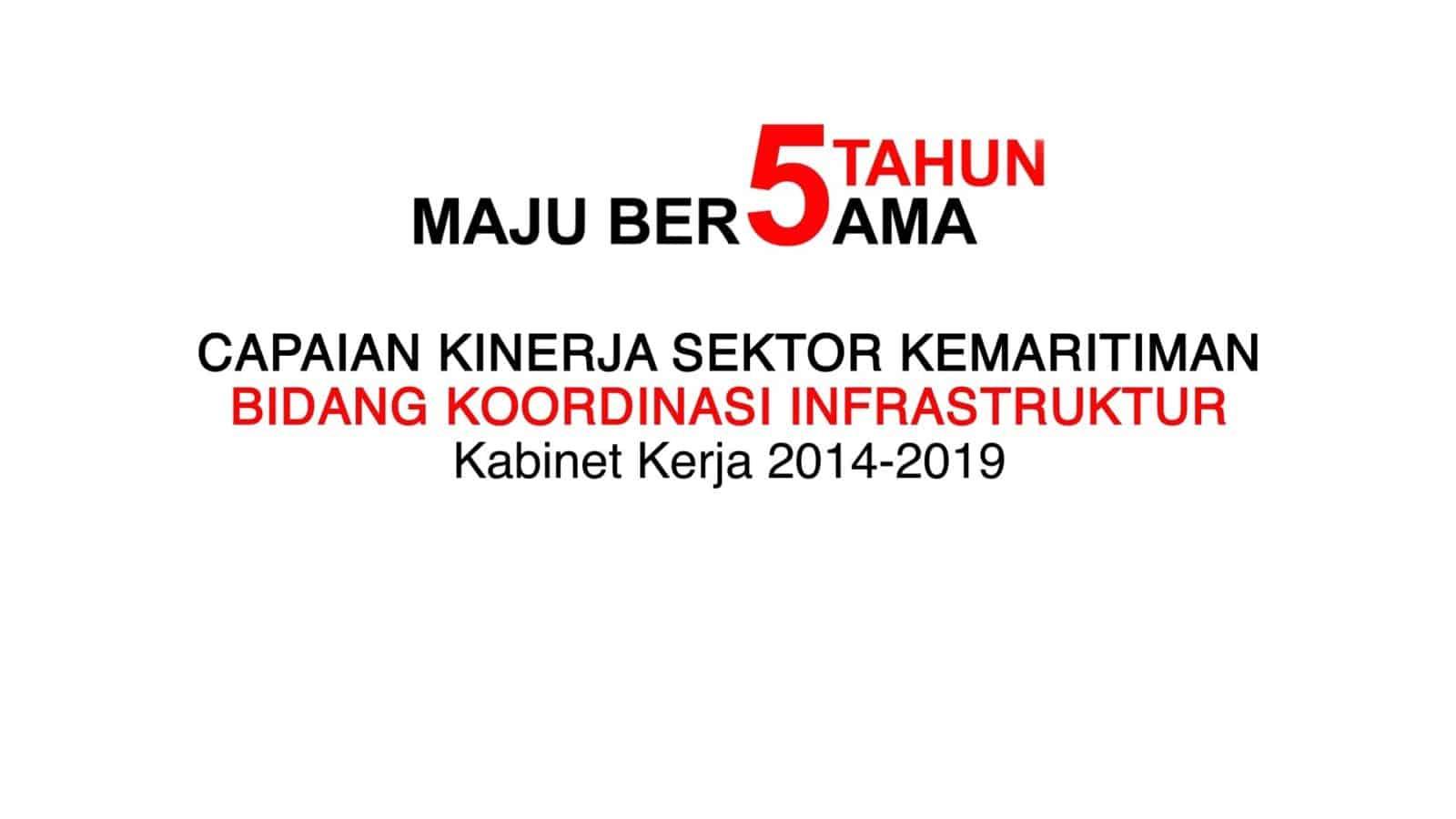 Capaian Kinerja Sektor Kemaritiman Bidang Koordinasi Infrastrktur – Kabinet Kerja 2014-2019
