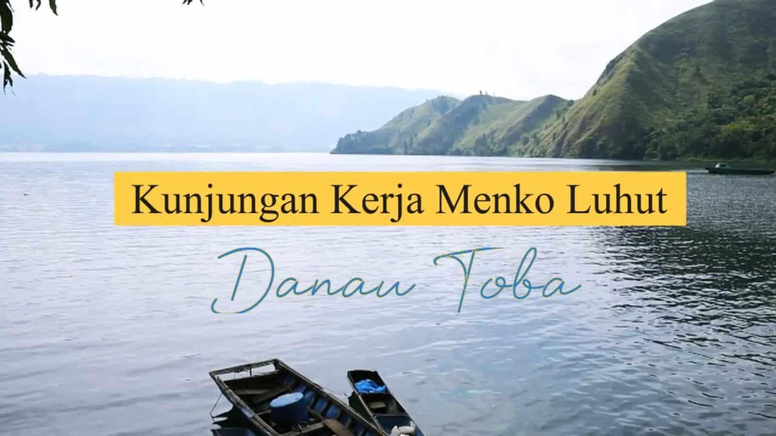 Kunjungan Kerja Menko Marves Ke Kabupaten Toba