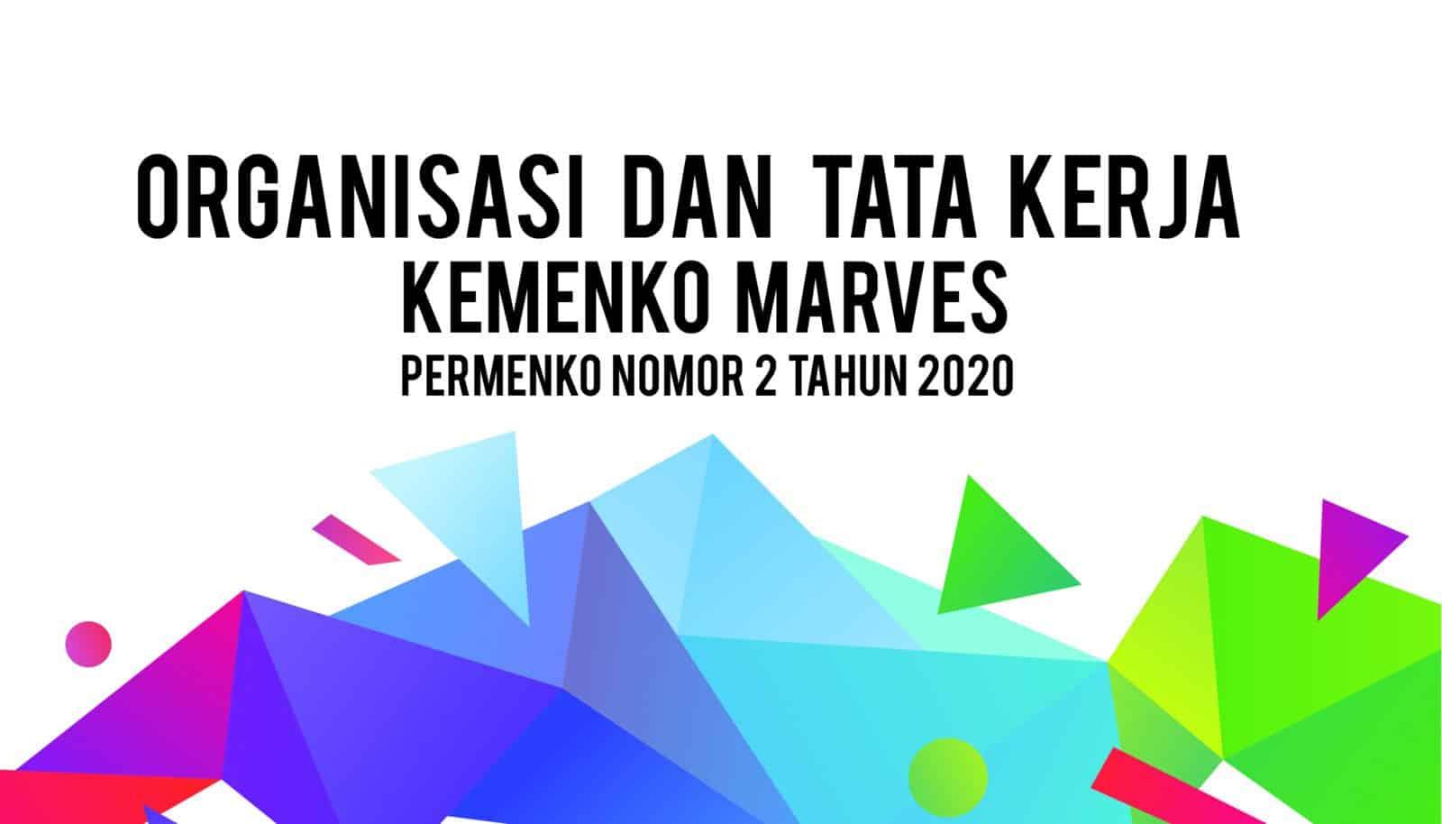 Salinan Permenko Tahun 2020 Tentang Organisasi dan Tata Kerja Kemenko Marves