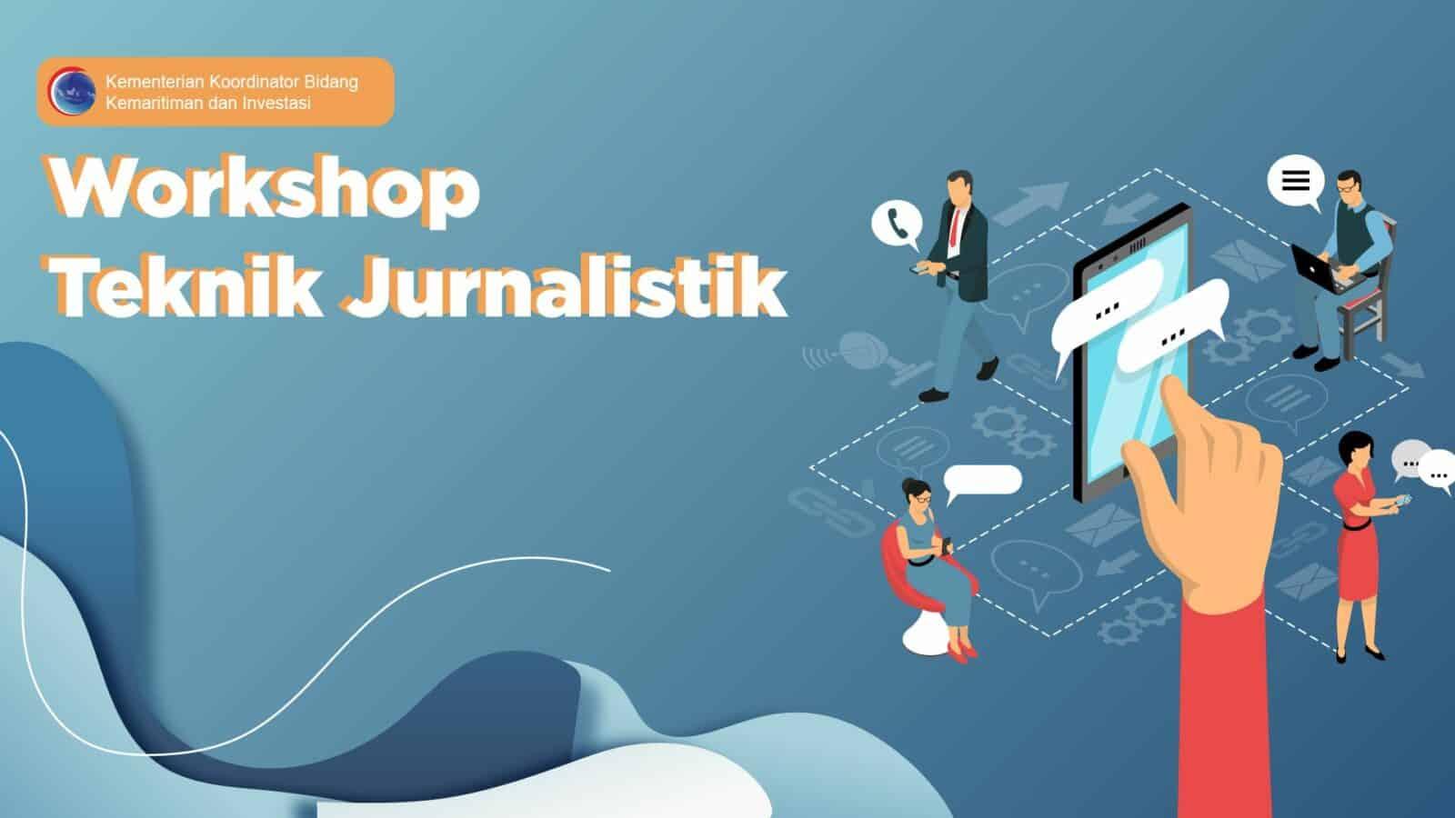 Kemenko Marves Adakan Workshop Jurnalistik, Sesmenko Marves: Kuncinya Ada Pada Konten Informasi