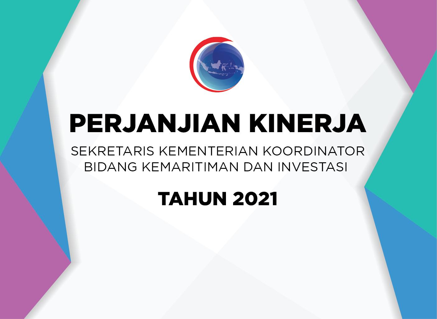 Perjanjian Kinerja Sekretaris Kementerian Koordinator Bidang Kemaritiman dan Investasi Tahun 2021