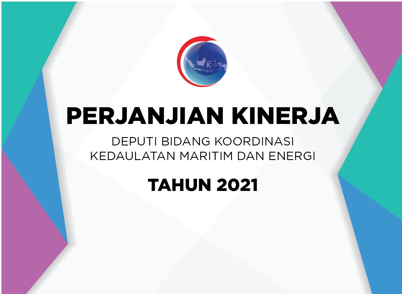 Perjanjian Kinerja Deputi Bidang Koordinasi Kedaulatan Maritim dan Energi Tahun 2021